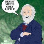 Walt Whitman, Resist Much - PRINT